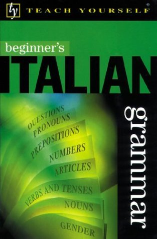 Teach Yourself Beginner's Italian Grammar