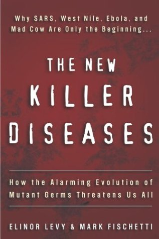 the-new-killer-diseases-how-the-alarming-evolution-of-mutant-germs-threatens-us-all