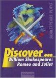 Discover... Romeo And Juliet. Mit Materialien. Englischsprachig. by Norbert Timm