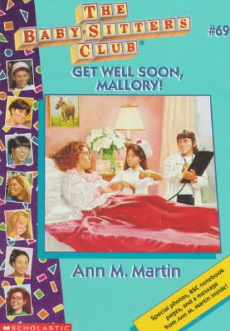 Get Well Soon, Mallory! (The Baby-Sitters Club, #69)
