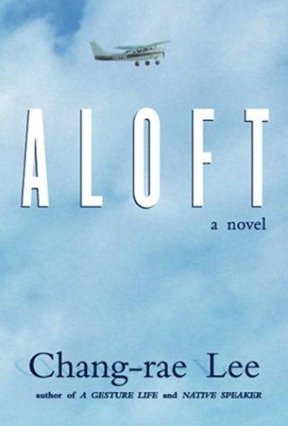 Aloft by Chang-rae Lee