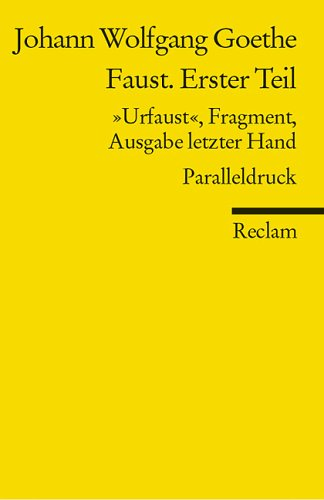 """Faust. Erster Teil: """"Urfaust"""", Fragment (1790), Ausgabe Letzter Hand (1828):  Paralleldruck"""