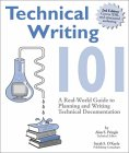 Technical Writing 101: A Real World Guide To Planning And Writing Technical Documentation