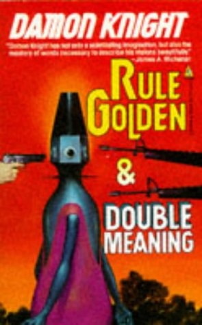 Rule Golden/Double Meaning by Damon Knight