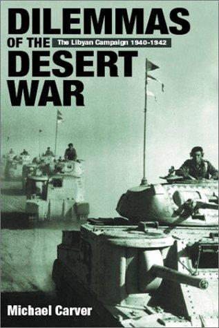 Dilemmas of the Desert War: The Libyan Campaign 1940-1942