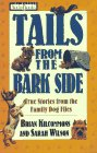 Tails from the Bark Side: True Stories from the Family Dog Files