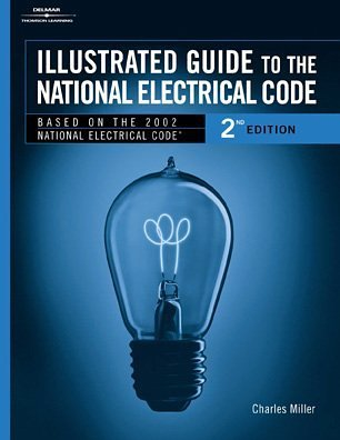 illustrated guide to the national electrical code by charles r miller rh goodreads com 2011 National Electrical Code Handbook 2011 National Electrical Code Online