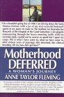 Motherhood Deferred by Anne Taylor Fleming
