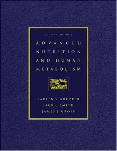Advanced Nutrition and Human Metabolism [With Infotrac]