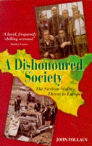 A DISHONOURED SOCIETY by John Follain