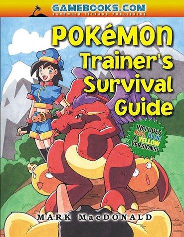 Pokemon Trainer's Survival Guide by Mark   MacDonald