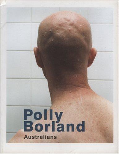 Polly Borland: Australians