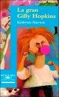La gran Gilly Hopkins by Katherine Paterson