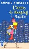 L'accro du shopping à Manhattan (Shopaholic, #2)