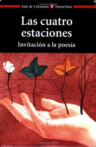 Las Cuatro Estaciones: Invitacion a la Poesia / The Four Seasons: Invitation to Poetry