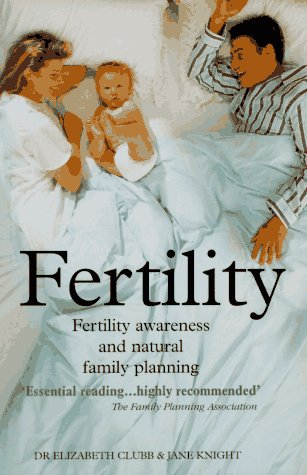 Fertility: Fertility Awareness and Natural Family Planning, Revised Ed.