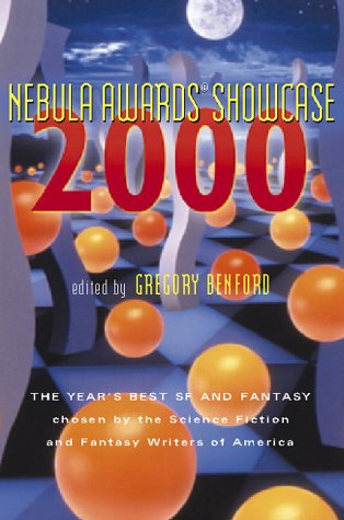 Nebula Awards Showcase 2000: The Year's Best SF and Fantasy Chosen by the Science Fiction and Fantasy Writers of America