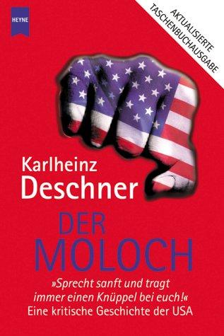 Der Moloch. Eine Kritische Geschichte Der USA