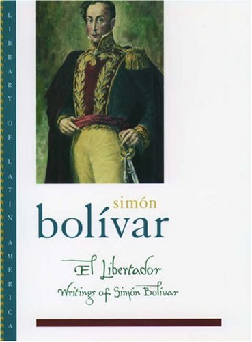 El Libertador: Writings of Simon Bolivar