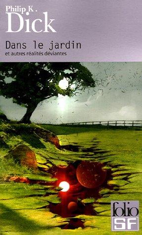 Dans le jardin: et autres réalités déviantes