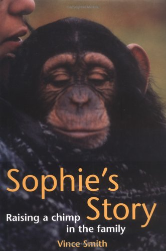 Sophie's Story: Raising A Chimp In The Family