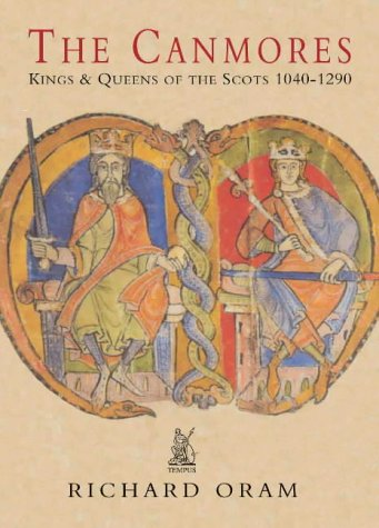 The Canmores: Kings  Queens of the Scots 1040 - 1290