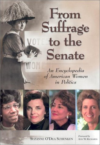 From Suffrage to the Senate Set: An Encyclopedia of American Women in Politics