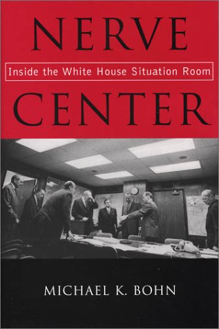 Nerve Center: Inside The White House Situation Room