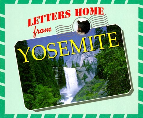 Letters Home From Our National Parks   Yosemite
