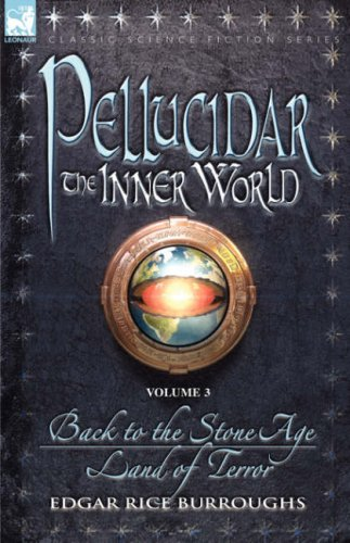 Pellucidar: The Inner World, Vol 3 (Pellucidar, #5-6)