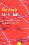 Kursbuch Medienkultur. Die maßgeblichen Theorien von Brecht b... by Claus Pias
