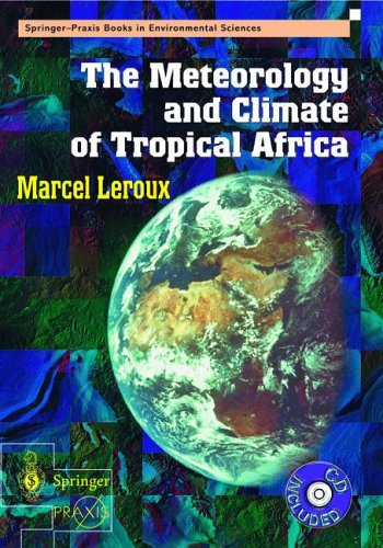 The Meteorology and Climatic of Tropical Africa [With CDROM] by Marcel Leroux