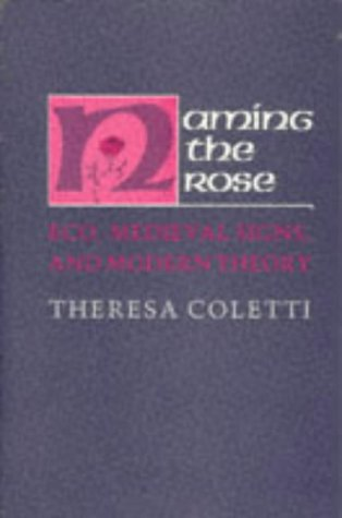 Naming the Rose: Eco, Medieval Signs, and Modern Theory