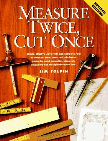 Measure Twice Cut Once