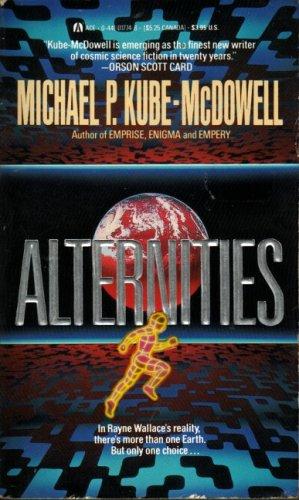 Alternities by Michael P. Kube-McDowell