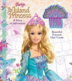 Barbie as the Island Princess: A Story of Adventure [With Peacock Hair Comb]