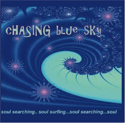 Chasing Blue Sky: Soul Searching... Soul Surfing