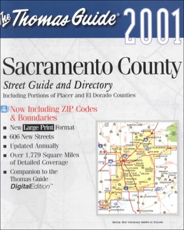 Thomas Guide 2001 Sacramento County Street Guide and Directory: Including Portions of Placer and El Dorado Counties