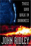 Those Who Walk in Darkness (Soledad O'Roark, #1)