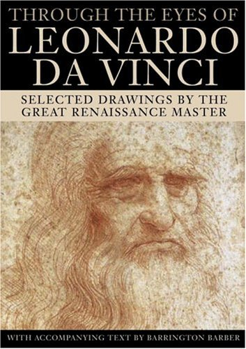 Through the Eyes of Leonardo da Vinci: Selected Drawings