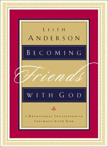 Becoming Friends with God: A Devotional Invitation to Intimacy with God