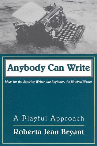Anybody Can Write by Roberta Jean Bryant