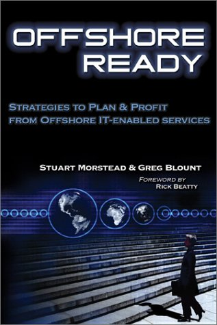 Offshore Ready: Strategies to Plan & Profit from Offshore It-Enabled Services