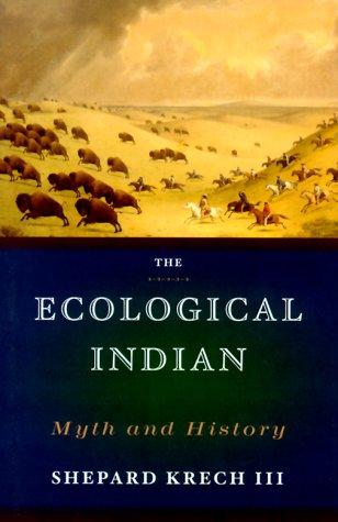 Ecological Indian by Shepard Krech III