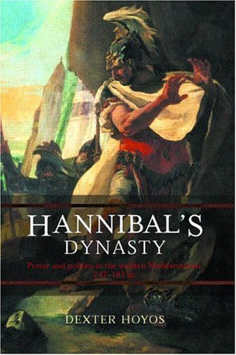 Hannibal's Dynasty: Power and Politics in the Western Mediterranean, 247-183 BC