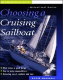 The Complete Guide to Choosing a Cruising Sailboat the Complete Guide to Choosing a Cruising Sailboat