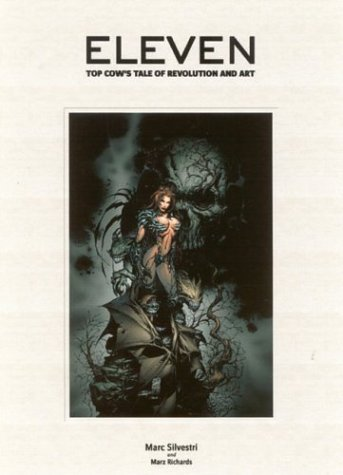 Eleven-: Top Cow's Tale of Revolution and Art