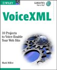 VoiceXML: 10 Projects to Voice-Enable Your Web Site