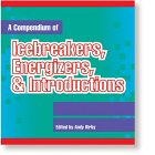 A Compendium Of Icebreakers, Energizers And Introductions