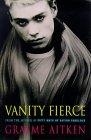Vanity Fierce by Graeme Aitken